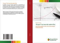 Bookcover of O que f '(x) nos diz sobre f(x)