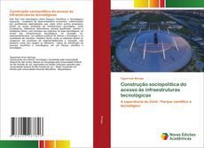 Construção sociopolítica do acesso às infraestruturas tecnológicas的封面