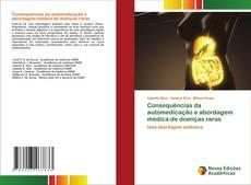 Bookcover of Consequências da automedicação e abordagem médica de doenças raras