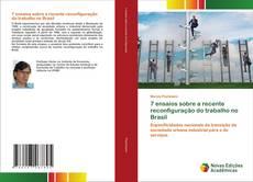 Bookcover of 7 ensaios sobre a recente reconfiguração do trabalho no Brasil
