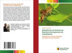 Resistência às toxinas de Bacillus thuringiensis em Lepidoptera的封面