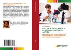 PRODUÇÃO DE VÍDEOS E A PEDAGOGIA HISTÓRICO-CRÍTICA kitap kapağı