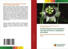 Ecofisiologia de maracujazeiro sob águas salinas e adubação silicatada kitap kapağı