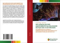 INFLUÊNCIA DO PRÉ-AQUECIMENTO NA SOLDAGEM DO AÇO AISI 4140 FORJADO的封面