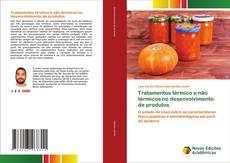 Portada del libro de Tratamentos térmico e não térmicos no desenvolvimento de produtos