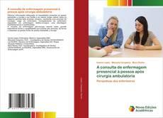 Portada del libro de A consulta de enfermagem presencial à pessoa após cirurgia ambulatória