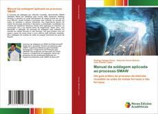 Manual da soldagem aplicada ao processo SMAW kitap kapağı