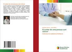 Capa do livro de O cuidar de uma pessoa com câncer