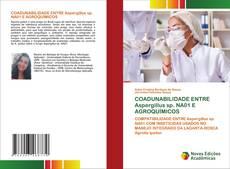 COADUNABILIDADE ENTRE Aspergillus sp. NA01 E AGROQUÍMICOS kitap kapağı