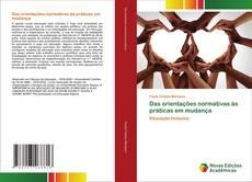 Bookcover of Das orientações normativas às práticas em mudança