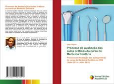 Bookcover of Processo de Avaliação das aulas práticas do curso de Medicina Dentária