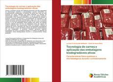Tecnologia de carnes e aplicação das embalagens biodegradáveis ativas的封面