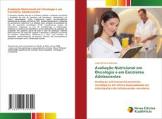 Bookcover of Avaliação Nutricional em Oncologia e em Escolares Adolescentes