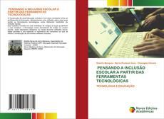 Buchcover von PENSANDO A INCLUSÃO ESCOLAR A PARTIR DAS FERRAMENTAS TECNOLÓGICAS