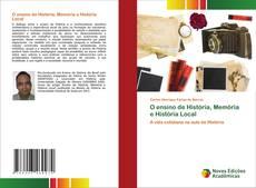 Bookcover of O ensino de História, Memória e História Local