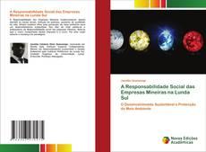 Bookcover of A Responsabilidade Social das Empresas Mineiras na Lunda Sul