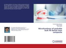 Bookcover of Microhardness of packable bulk fill dental resin composite