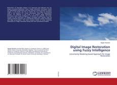 Bookcover of Digital Image Restoration using Fuzzy Intelligence