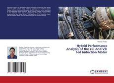 Bookcover of Hybrid Performance Analysis of the LCI And VSI Fed Induction Motor