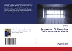 Bookcover of Enforcement Of Alternatives To Imprisonment In Albania