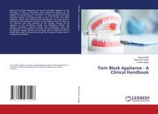 Bookcover of Twin Block Appliance : A Clinical Handbook