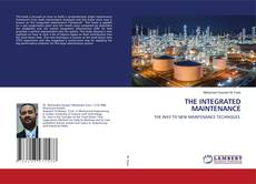 Bookcover of THE INTEGRATED MAINTENANCE