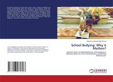 Capa do livro de School Bullying: Why it Matters?
