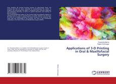 Bookcover of Applications of 3-D Printing in Oral & Maxillofacial Surgery