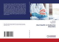 Bookcover of Oral Health in Endocrine Disorders