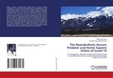 Обложка The Neanderthalic Human Predator and Homo Sapiens Victim of Covid 19