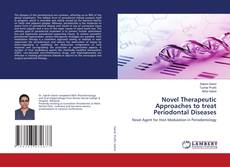 Bookcover of Novel Therapeutic Approaches to treat Periodontal Diseases