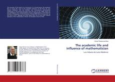 Couverture de The academic life and influence of mathematician