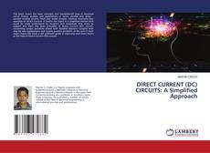 DIRECT CURRENT (DC) CIRCUITS: A Simplified Approach kitap kapağı