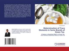 Buchcover von Determination of Trace Elements in Some Brands of Green Tea