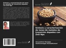Couverture de Síntesis y caracterización de iones de metales de transición dopados con ZnO Nps