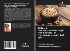 Copertina di Sintesi e caratterizzazione degli ioni di metalli di transizione drogati ZnO Nps