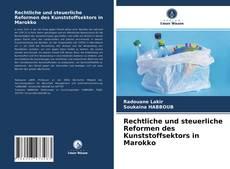 Rechtliche und steuerliche Reformen des Kunststoffsektors in Marokko的封面