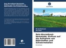 Copertina di Reis-Wurzelknot-Nematode: Einfluss auf die Aufnahme von Nährstoffen und Schwermetallen
