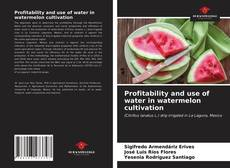 Buchcover von Profitability and use of water in watermelon cultivation