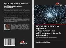 Copertina di GIOCHI EDUCATIVI: un approccio all'apprendimento nell'insegnamento della matematica