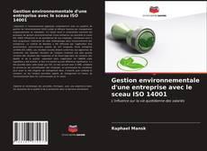 Bookcover of Gestion environnementale d'une entreprise avec le sceau ISO 14001