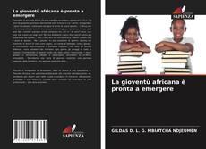 Copertina di La gioventù africana è pronta a emergere