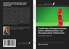 Bookcover of Conflictos interpersonales entre adolescentes con discapacidad intelectual