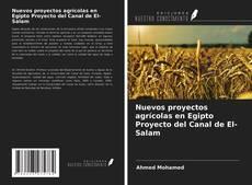Portada del libro de Nuevos proyectos agrícolas en Egipto Proyecto del Canal de El-Salam