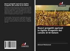 Bookcover of Nuovi progetti agricoli in Egitto Progetto del canale di El-Salam