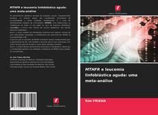Bookcover of MTHFR e leucemia linfoblástica aguda: uma meta-análise