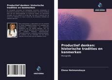 Bookcover of Productief denken: historische tradities en kenmerken