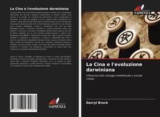 Bookcover of La Cina e l'evoluzione darwiniana