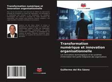 Обложка Transformation numérique et innovation organisationnelle