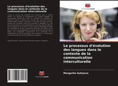 Portada del libro de Le processus d'évolution des langues dans le contexte de la communication interculturelle